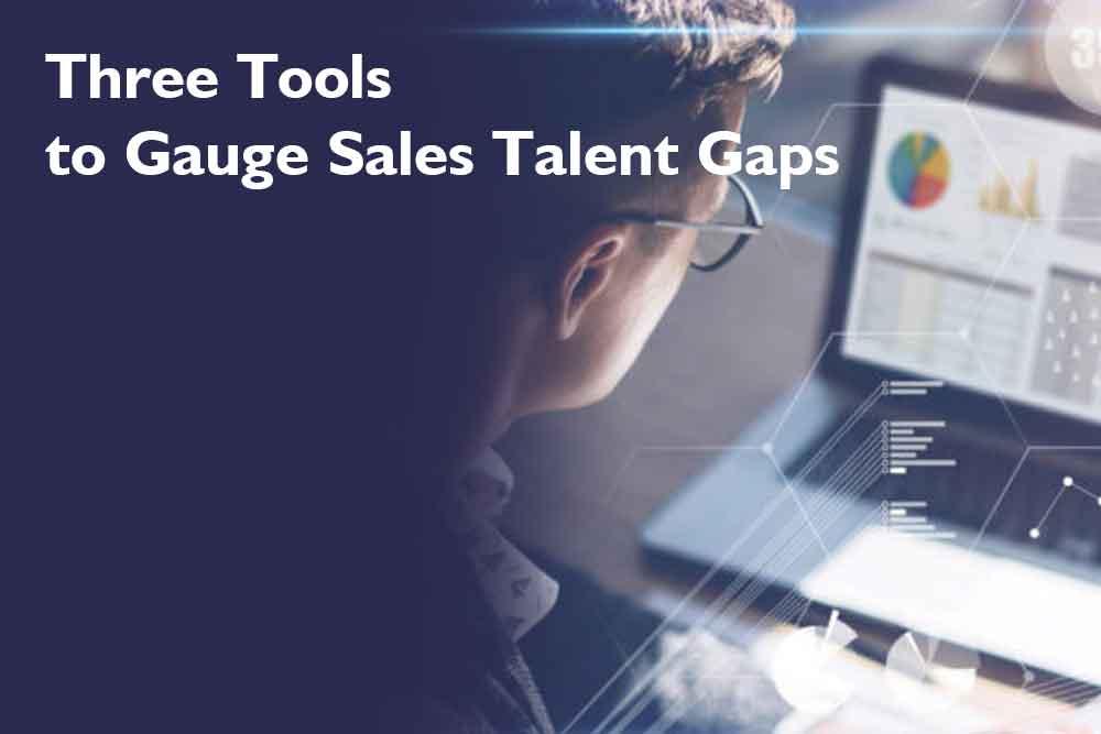 3 Tools to Gauge Sales Talent Gaps blog